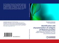 Identification and characterization of antigens of Malarial parasites的封面