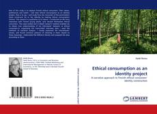 Bookcover of Ethical consumption as an identity project