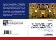 Bookcover of THE PENETRATION OF ISLAM AMONG THE BABUKUSU OF BUNGOMA DISTRICT - KENYA