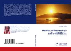 Bookcover of Malaria: A deadly scourge and formidable foe