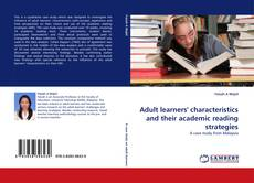 Bookcover of Adult learners'' characteristics and their academic reading strategies