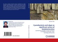 Couverture de Cyanobacteria and algae as significant actors of biodeterioration