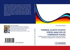 Buchcover von THERMAL ELASTIC-PLASTIC STRESS ANALYSIS OF COMPOSITE PLATES