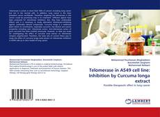 Couverture de Telomerase in A549 cell line: Inhibition by Curcuma longa extract