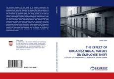 Bookcover of THE EFFECT OF ORGANISATIONAL VALUES ON EMPLOYEE THEFT