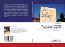 Couverture de Theory-driven HIV/AIDS Prevention Programs