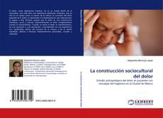 Bookcover of La construcción sociocultural del dolor