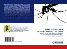 Couverture de REPEATED MALARIA EPISODES AMONG CHILDREN