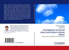 Bookcover of Investigation of aerosol direct and indirect climate effects