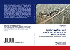 Bookcover of Capillary Wetting and Interfacial Phenomena in Microstructures