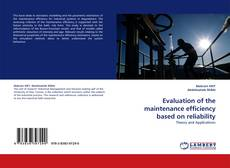 Bookcover of Evaluation of the maintenance efficiency based on reliability