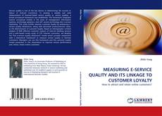 Bookcover of MEASURING E-SERVICE QUALITY AND ITS LINKAGE TO CUSTOMER LOYALTY