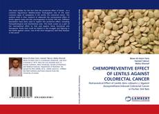 CHEMOPREVENTIVE EFFECT OF LENTILS AGAINST COLORECTAL CANCER的封面