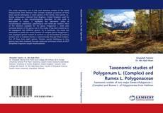 Bookcover of Taxonomic studies of Polygonum L. (Complex) and Rumex L. Polygonaceae
