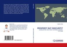 Bookcover of PROSPERITY BUT INSECURITY?