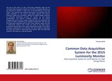 Bookcover of Common Data Acquisition System for the ZEUS Luminosity Monitor