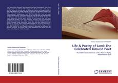 Bookcover of Life & Poetry of Jami: The Celebrated Timurid Poet