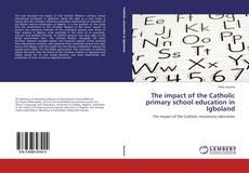The impact of the Catholic primary school education in Igboland kitap kapağı