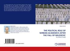 Portada del libro de THE POLITICAL ROLE OF SERBIAN ACADEMICS AFTER THE FALL OF MILOSEVIC