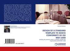 Bookcover of DESIGN OF A STANDARD TEMPLATE TO ASSESS CONFORMITY OF ISO 9001:2008