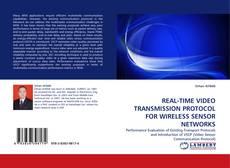 REAL-TIME VIDEO TRANSMISSION PROTOCOL FOR WIRELESS SENSOR NETWORKS的封面