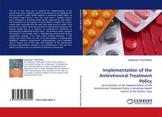 Bookcover of Implementation of the Antiretroviral Treatment Policy