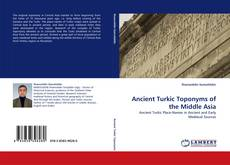 Bookcover of Ancient Turkic Toponyms of the Middle Asia