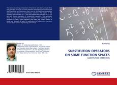 Portada del libro de SUBSTITUTION OPERATORS ON SOME FUNCTION SPACES