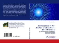 Capa do livro de Some aspects of Bose Einstein condensation: a theoretical study
