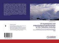 Capa do livro de IT Investments and organizational performance of the Telecoms Industry