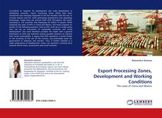 Bookcover of Export Processing Zones, Development and Working Conditions