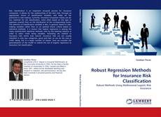 Bookcover of Robust Regression Methods for Insurance Risk Classification