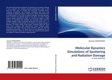 Bookcover of Molecular Dynamics Simulations of Sputtering and Radiation Damage