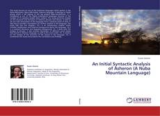 Buchcover von An Initial Syntactic Analysis of Asheron (A Nuba Mountain Language)