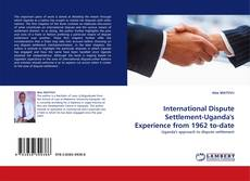 Capa do livro de International Dispute Settlement-Uganda''s Experience from 1962 to-date