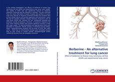 Bookcover of Berberine - An alternative treatment for lung cancer