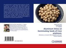 Capa do livro de Aluminium Stress on Germinating Seeds of Cicer arietinum: