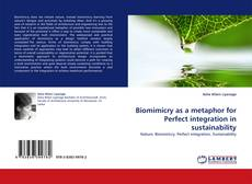 Biomimicry as a metaphor for Perfect integration in sustainability kitap kapağı