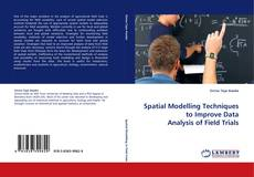 Spatial Modelling Techniques to Improve Data Analysis of Field Trials的封面