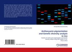 Anthocyanin pigmentation and Genetic diversity analysis in rice kitap kapağı