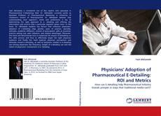 Capa do livro de Physicians'' Adoption of Pharmaceutical E-Detailing: ROI and Metrics