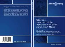 Couverture de Über das staatsrechtliche Verhältnis von Erfurt zum Erzstift Mainz