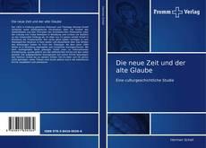 Buchcover von Die neue Zeit und der alte Glaube