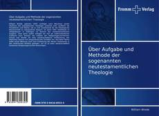 Buchcover von Über Aufgabe und Methode der sogenannten neutestamentlichen Theologie