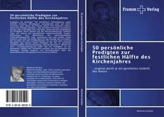 Bookcover of 50 persönliche Predigten zur festlichen Hälfte des Kirchenjahres