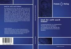 Capa do livro de Und ihr sollt auch leben!