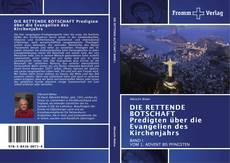 Copertina di DIE RETTENDE BOTSCHAFT Predigten über die Evangelien des Kirchenjahrs