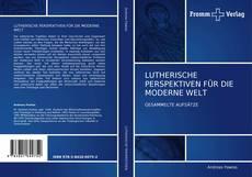 Buchcover von LUTHERISCHE PERSPEKTIVEN FÜR DIE  MODERNE WELT