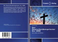 Buchcover von Der Deutschordenspriester bis 1800