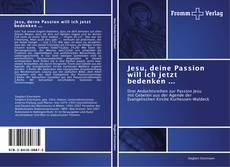 Couverture de Jesu, deine Passion will ich jetzt bedenken ...